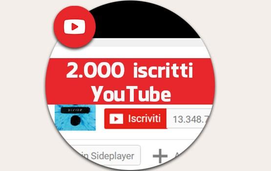 2000 iscrizioni a YouTube
