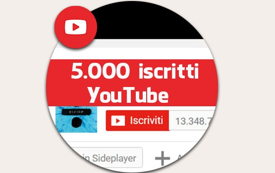 5000 iscritti  canale YouTube